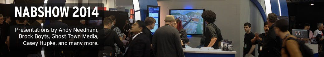 Watch the NABSHOW 2014 presentations